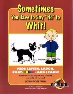 Sometimes You Have to Say 'No' to Whit! Front Cover